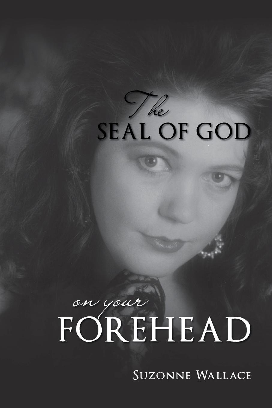 Suzonne Wallace The Seal Of God On Your Forehead some hope
