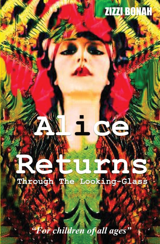 Zizzi Bonah Alice Returns Through The Looking-Glass