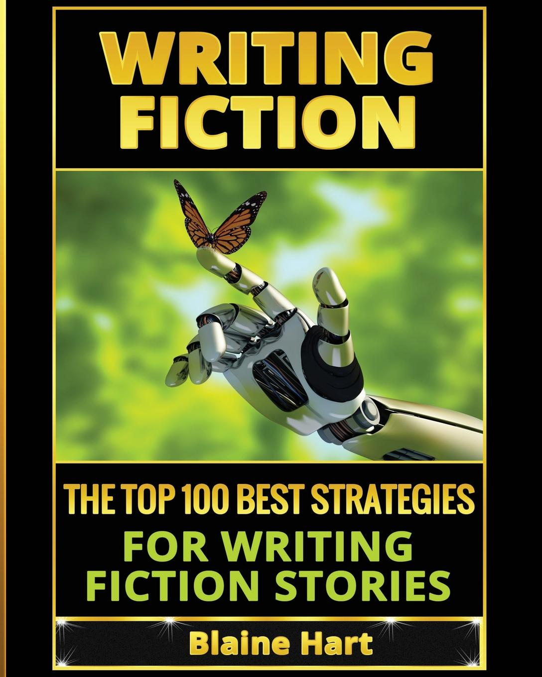 Blaine Hart Writing Fiction. The Top 100 Best Strategies For Writing Fiction Stories michael roberto a unlocking creativity how to solve any problem and make the best decisions by shifting creative mindsets