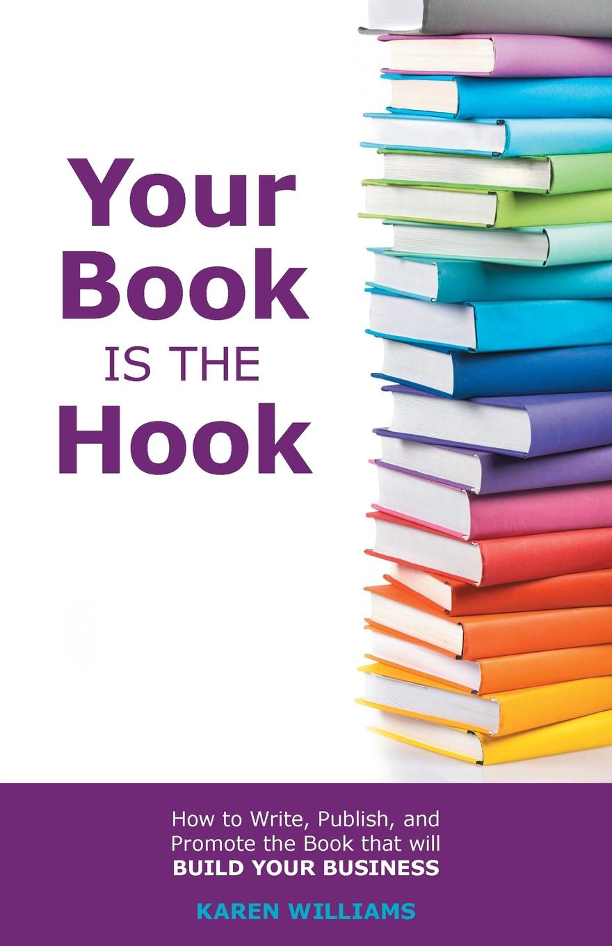 Your Book is the Hook. How to Write, Publish, and Promote the Book that will Build your Business Writing a book is a great way for business owners inspire...