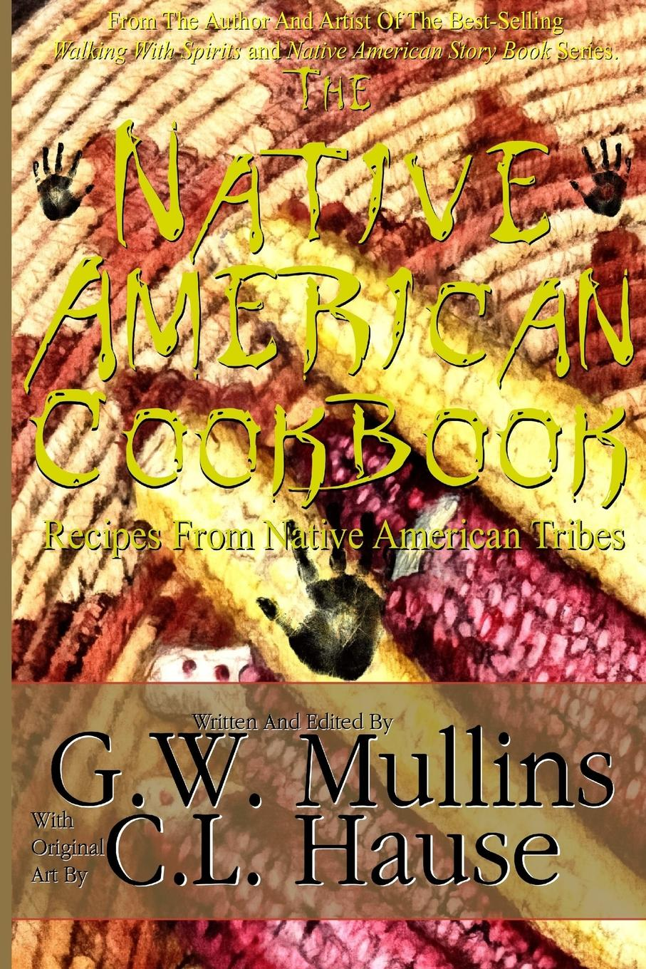 G.W. Mullins The Native American Cookbook Recipes From Native American Tribes book of bread recipes to make at home