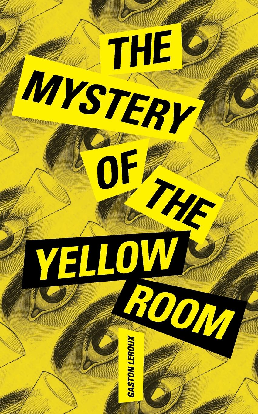 Gaston Leroux The Mystery of the Yellow Room dmitrii emets no way out at the entrance