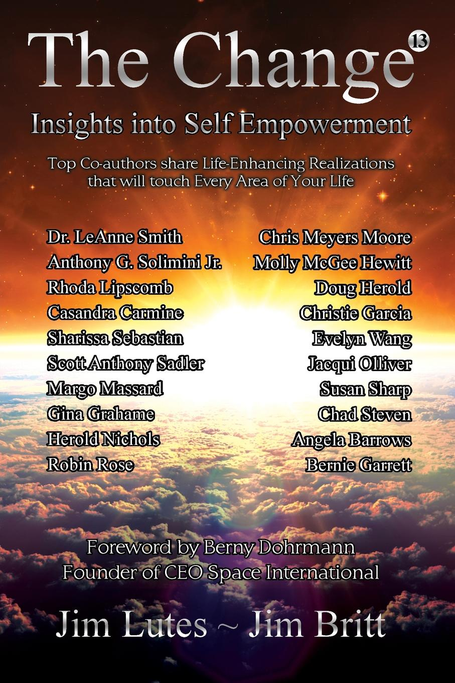 Jim Britt, Jim Lutes The Change 13. Insights Into Self-empowerment change your mind change your life