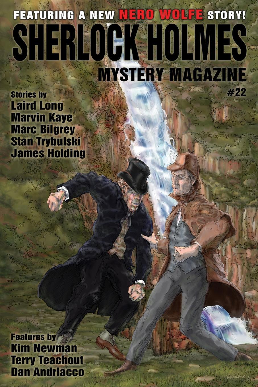 Arthur Conan Doyle, Marvin Kaye, Kim Newman Sherlock Holmes Mystery Magazine .22. Featuring a new Nero Wolfe story. george w wolfe meditations on mystery