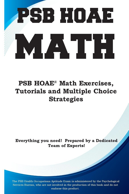 Complete Test Preparation Inc. PSB HOAE Math. PSB HOAE. Math Exercises, Tutorials and Multiple Choice Strategies complete test preparation inc compass mathematics practice math exercises tutorials and multiple choice strategies