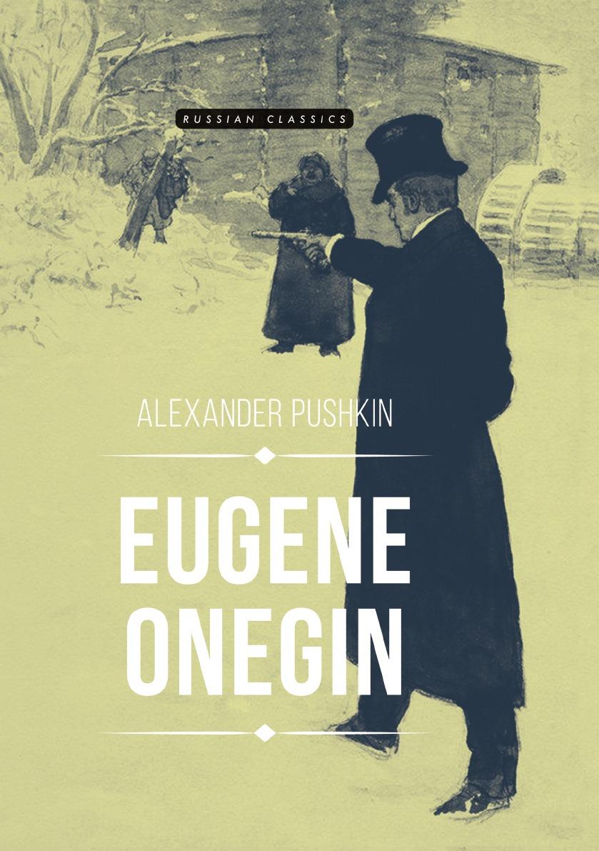 Alexander Pushkin Eugene Onegin
