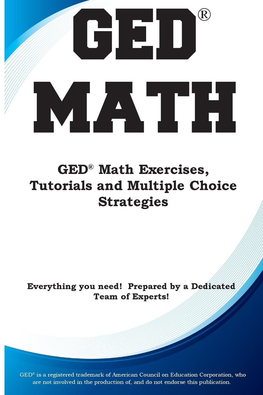 Complete Test Preparation Inc. GED Math. Math Exercises, Tutorials and Multiple Choice Strategies complete test preparation inc compass mathematics practice math exercises tutorials and multiple choice strategies