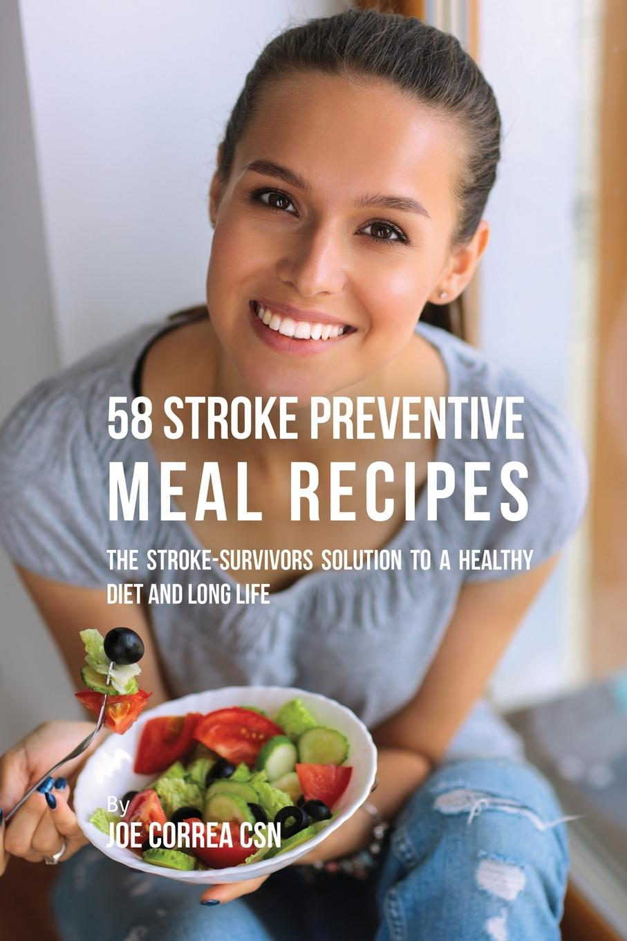 Joe Correa 58 Stroke Preventive Meal Recipes. The Stroke-Survivors Solution to a Healthy Diet and Long Life gait and balance performance in stroke survivors