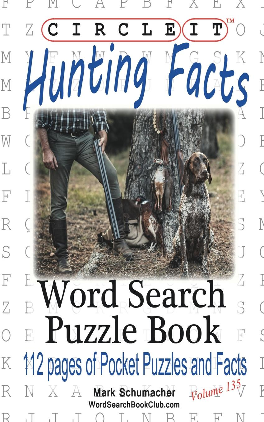 Lowry Global Media LLC, Mark Schumacher. Circle It, Hunting Facts, Word Search, Puzzle Book
