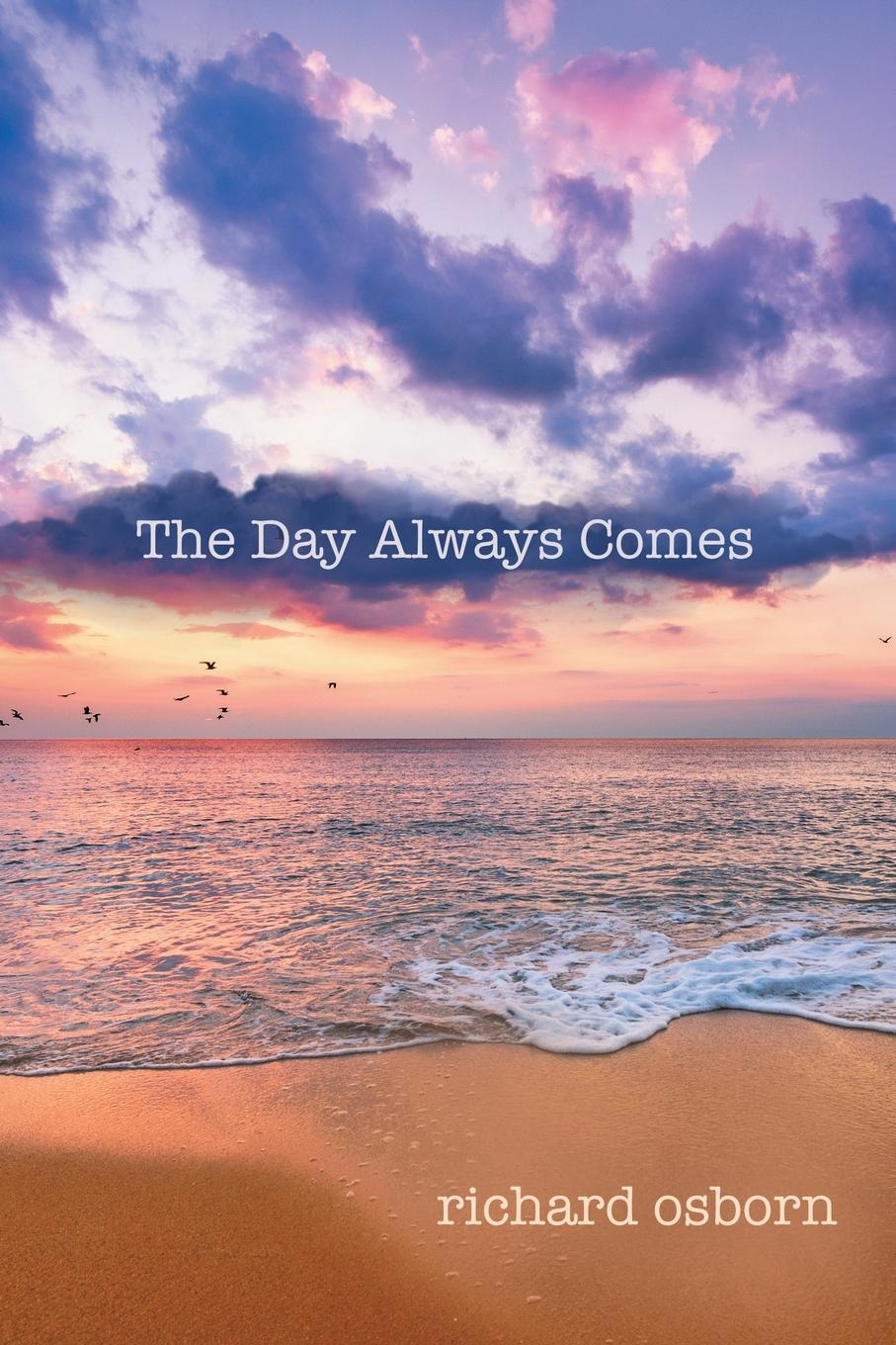 Richard Osborn The Day Always Comes