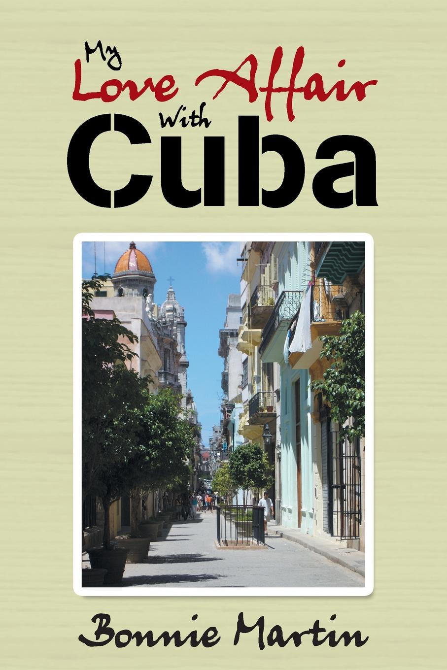 Bonnie Martin My Love Affair with Cuba