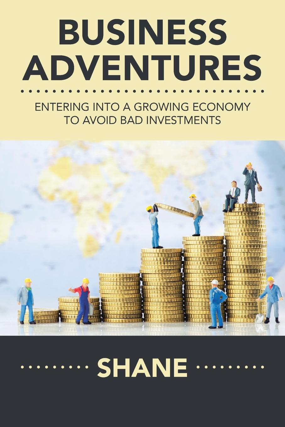 Business Adventures. Entering into a Growing Economy to Avoid Bad Investments We have been introduced to a growing economy in our daily life's...