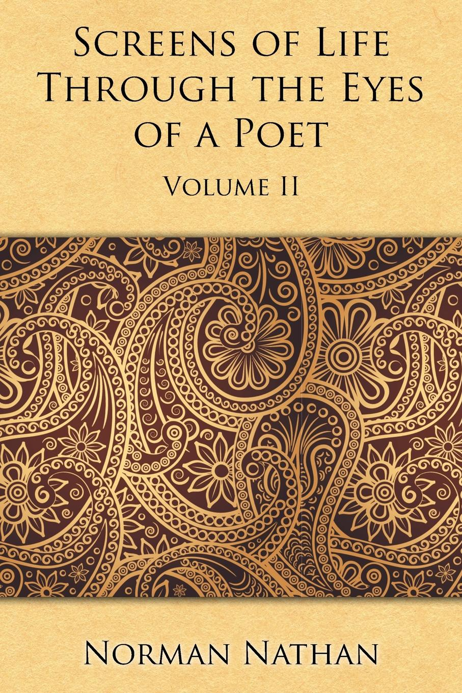 Norman Nathan Screens of Life Through the Eyes of a Poet. Volume II gallizier nathan the hill of venus