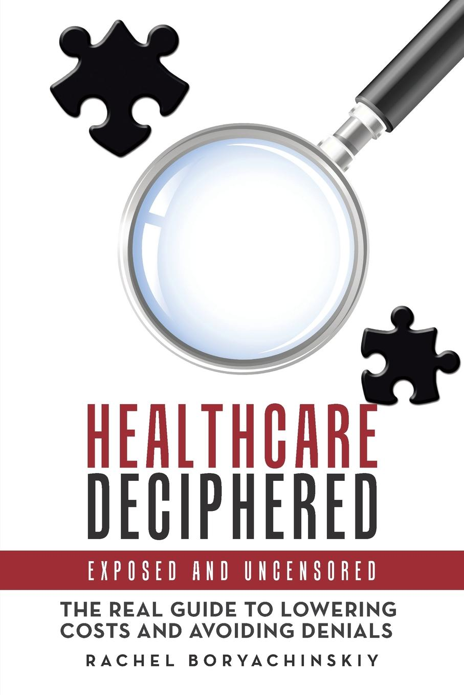 Healthcare Deciphered. Exposed and Uncensored Healthcare is frustrating, complicated, and overall boring. However...