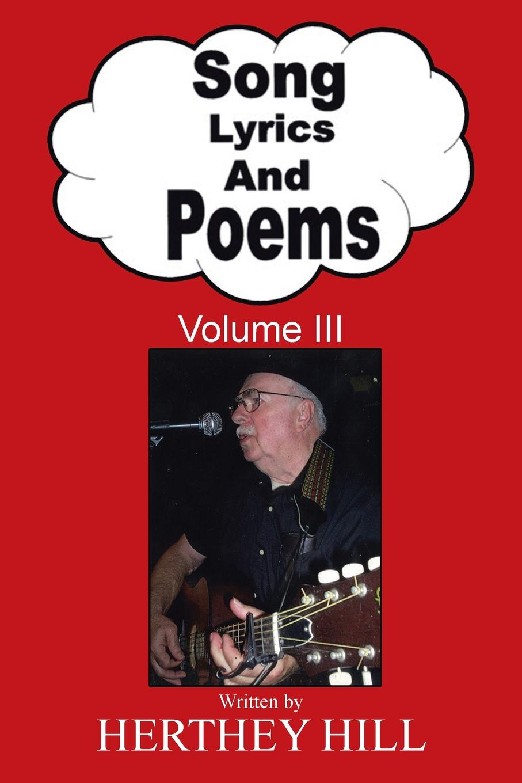Herthey Hill Song Lyrics and Poems. Volume III journey faithfully lyrics