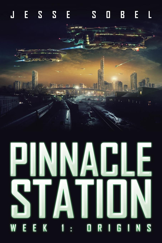 Jesse Sobel Pinnacle Station. Week 1: Origins