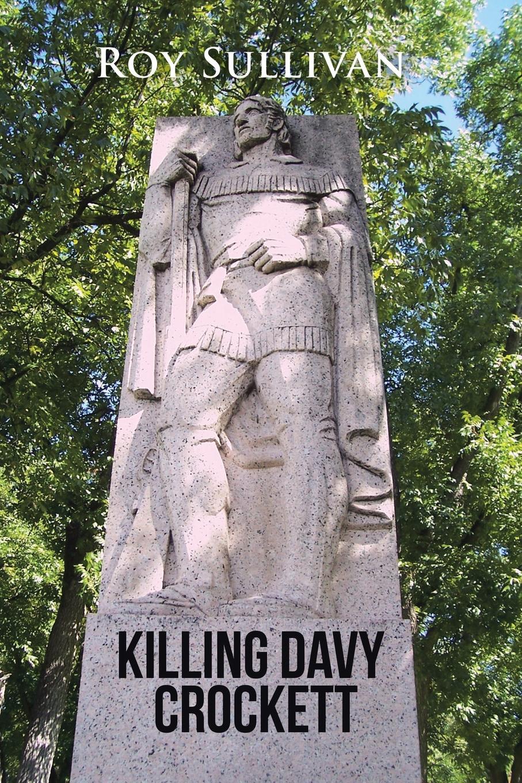 Roy Sullivan Killing Davy Crockett copycat killing