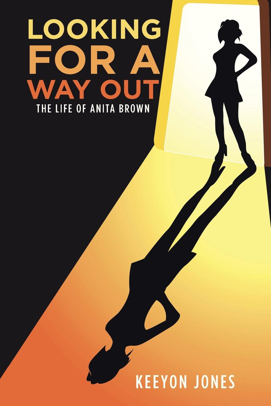 Keeyon Jones Looking for a Way Out. The Life of Anita Brown missing out a praise of the unlived life
