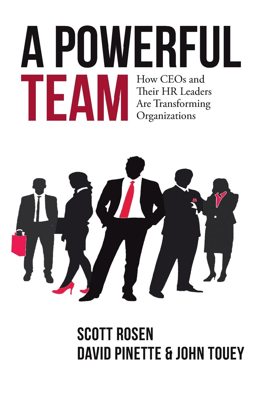 A Powerful Team. How CEOs and Their HR Leaders Are Transforming Organizations A Powerful Team shows why HR strategy matters and it mean...