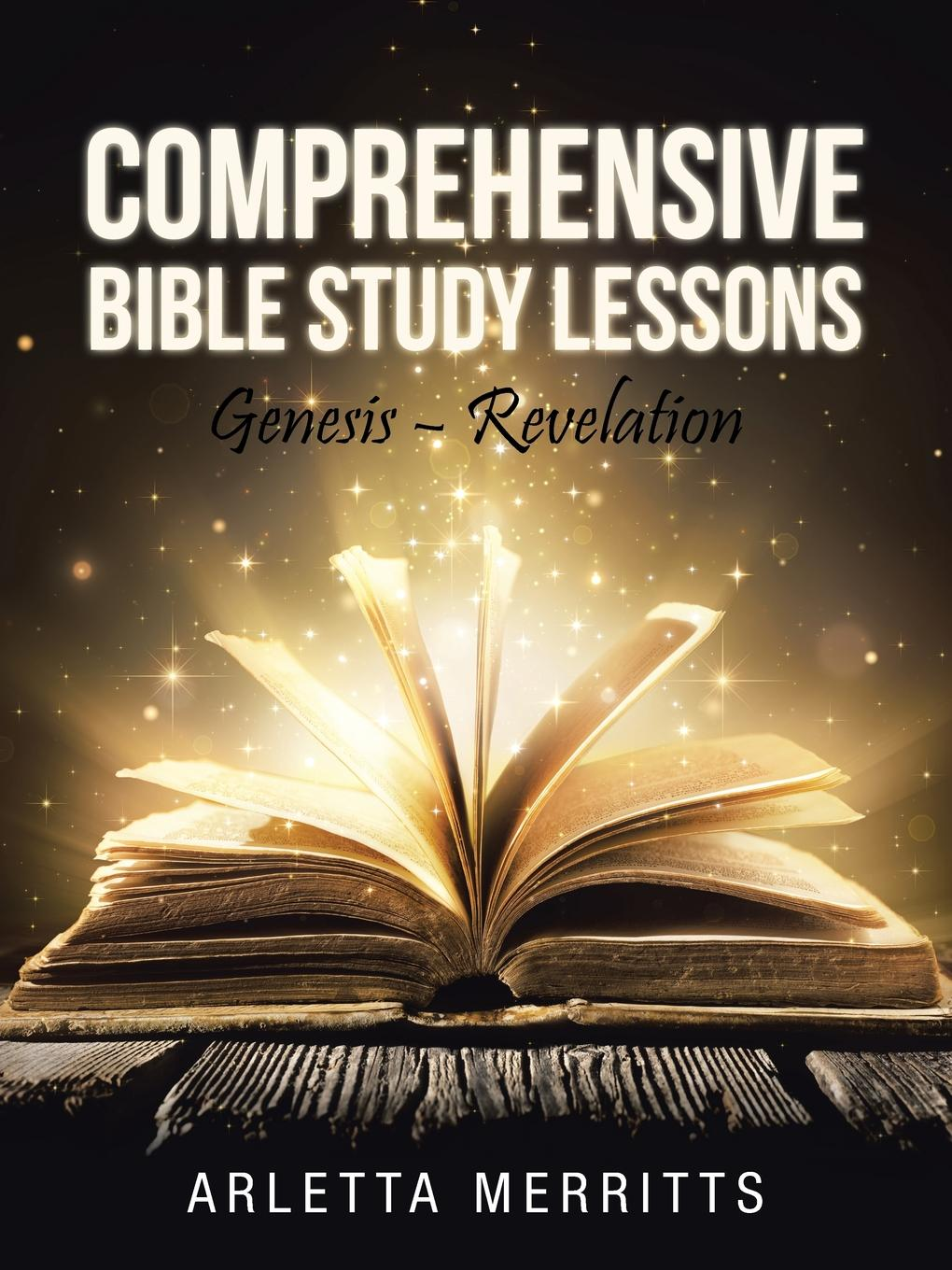 Arletta Merritts Comprehensive Bible Study Lessons. Genesis - Revelation lemuel kelley washburn is the bible worth reading and other essays