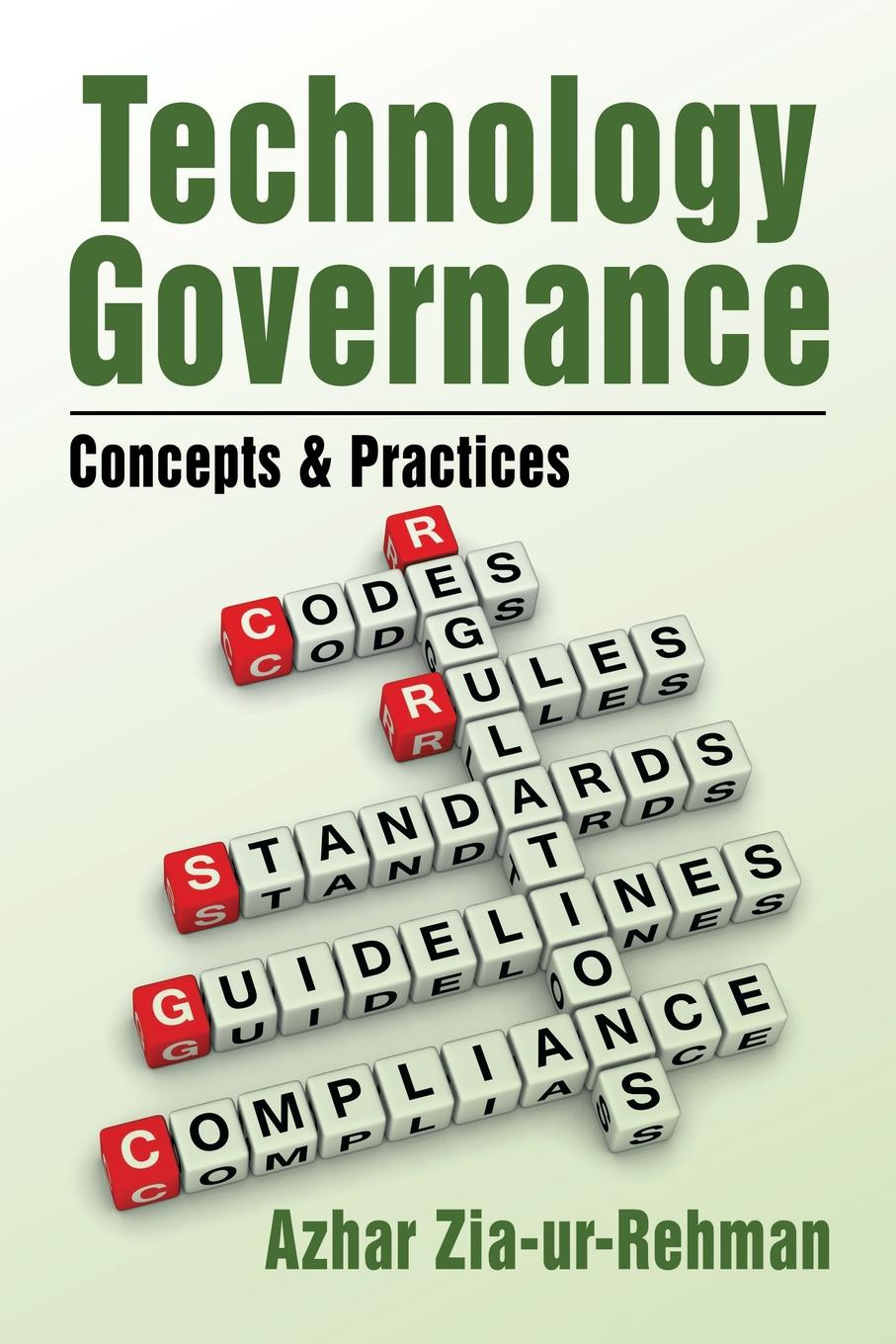 Technology Governance. Concepts . Practices This book is probably one of the first on the subject of'Technology...