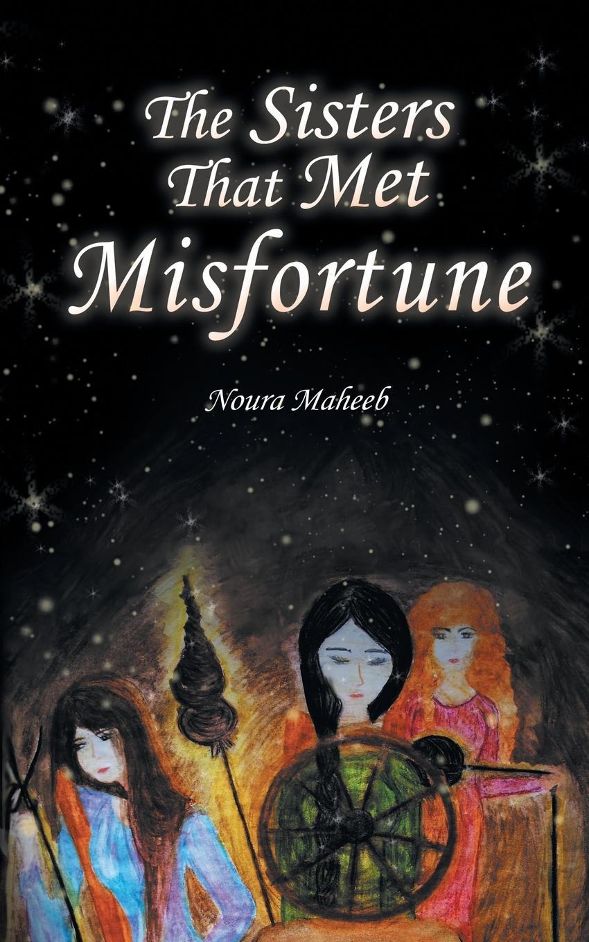 Noura Maheeb The Sisters That Met Misfortune vigirdas mackevicius integral and measure from rather simple to rather complex isbn 9781119037385