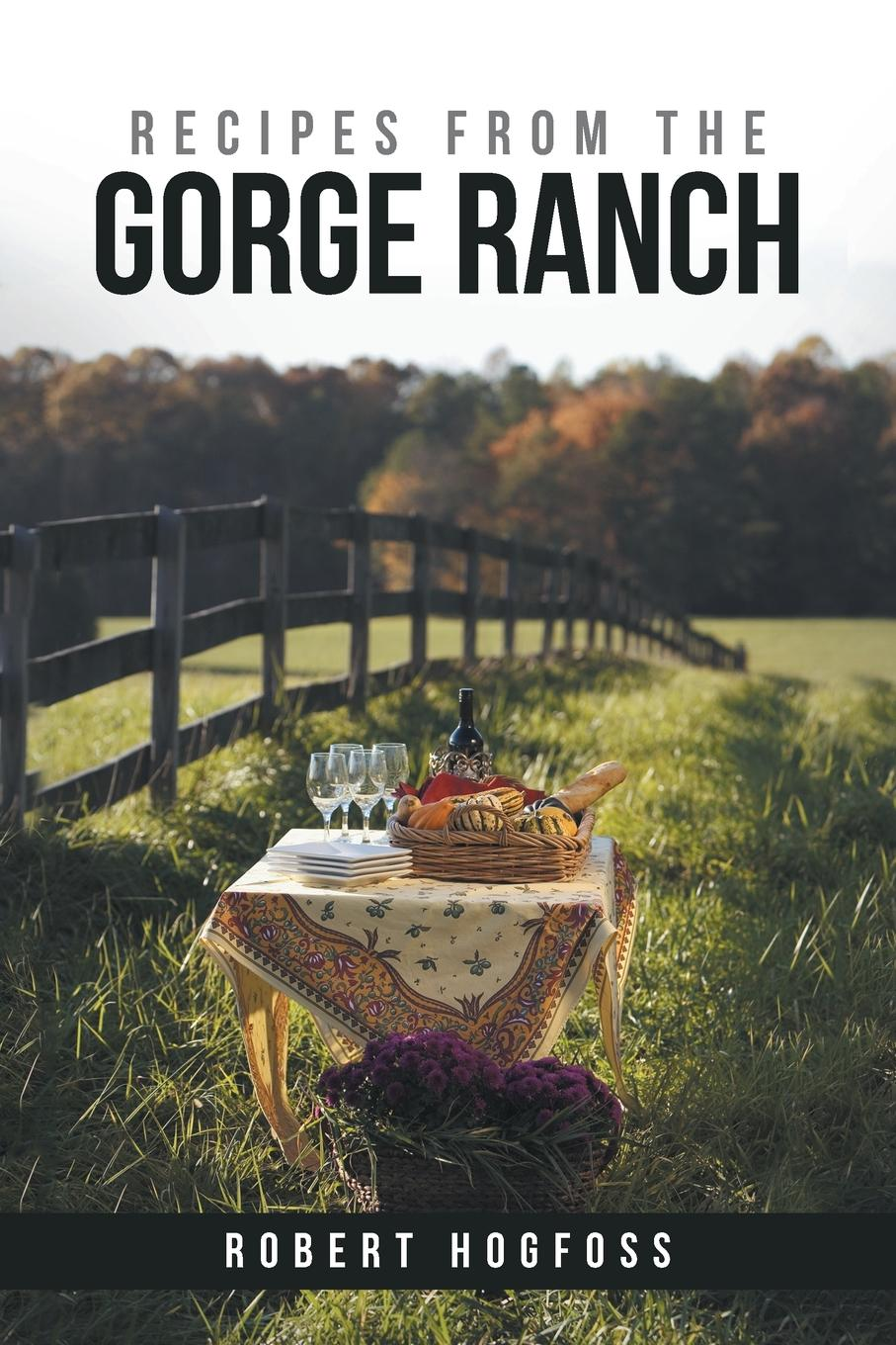 Robert Hogfoss Recipes from the Gorge Ranch journal jungle publishing my recipe book 100 recipe pages conversion tables quotes and more make your own cookbook using this blank recipe book 8 x 10 inches pink purple and orange