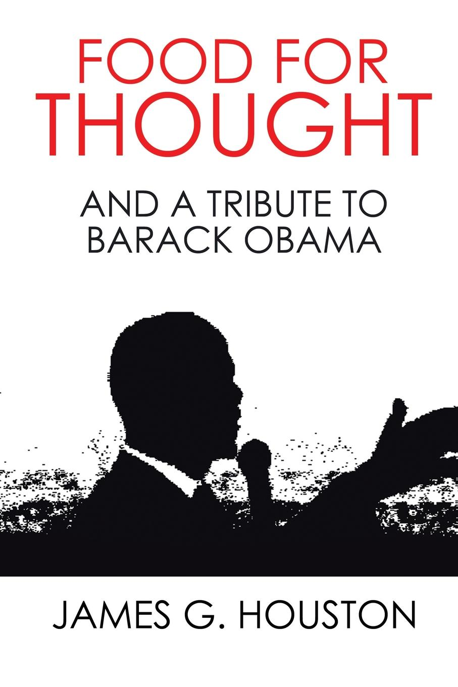 Food for Thought. And a Tribute to Barack Obama