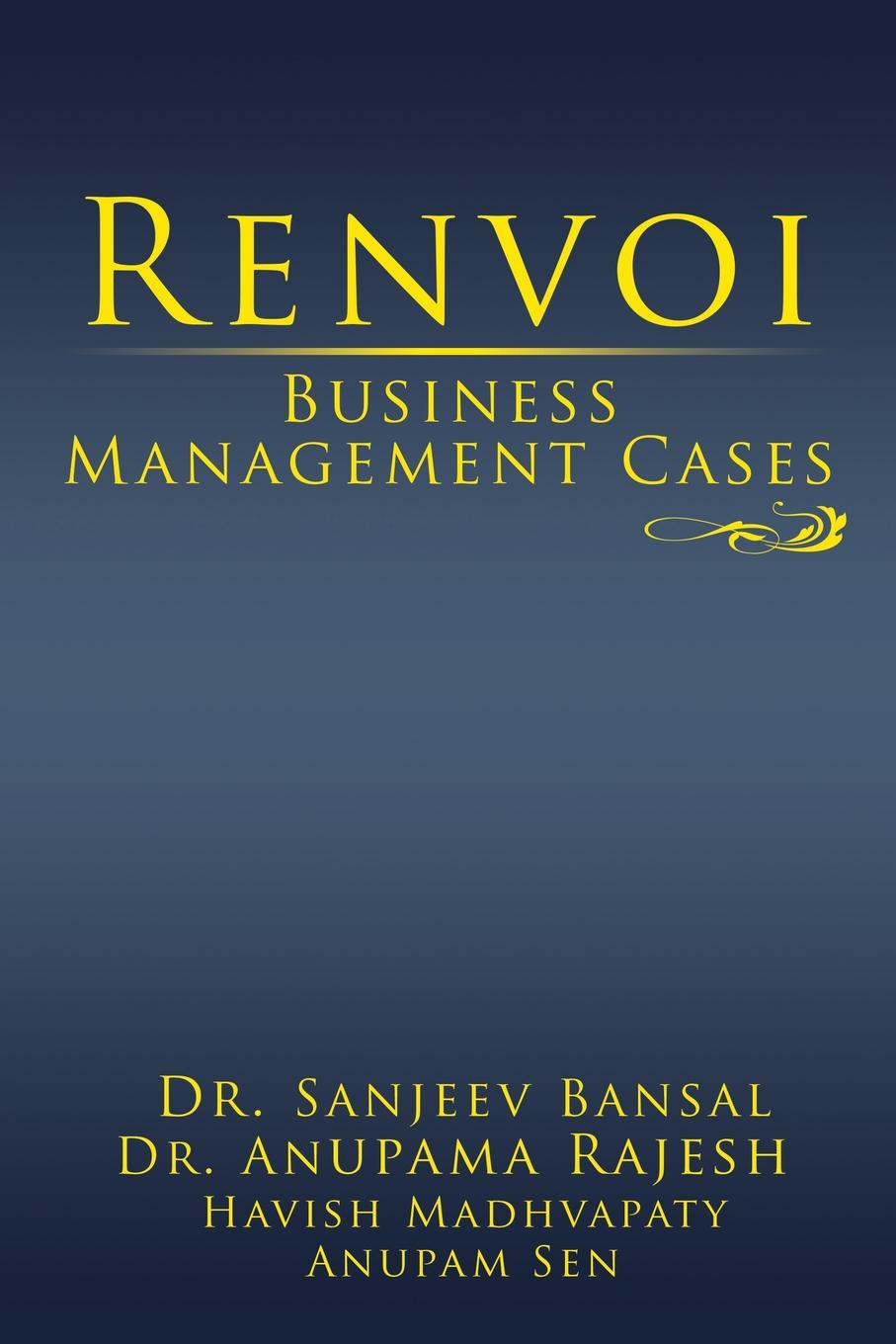 Renvoi Business Management Cases A culture of start-ups has disrupted the businesses run,...