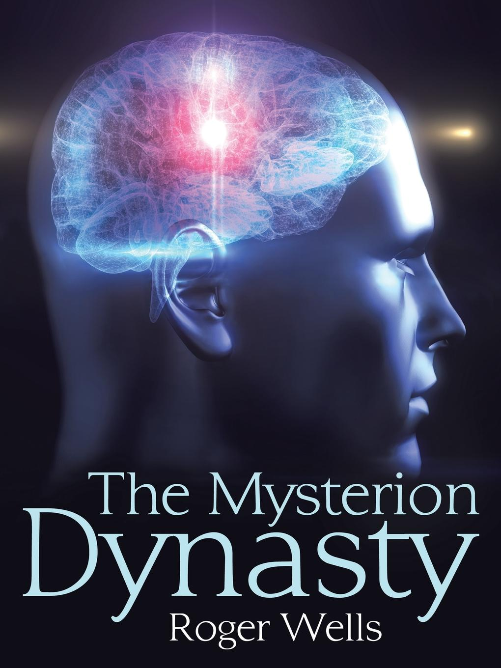 Roger Wells The Mysterion Dynasty how the mind works