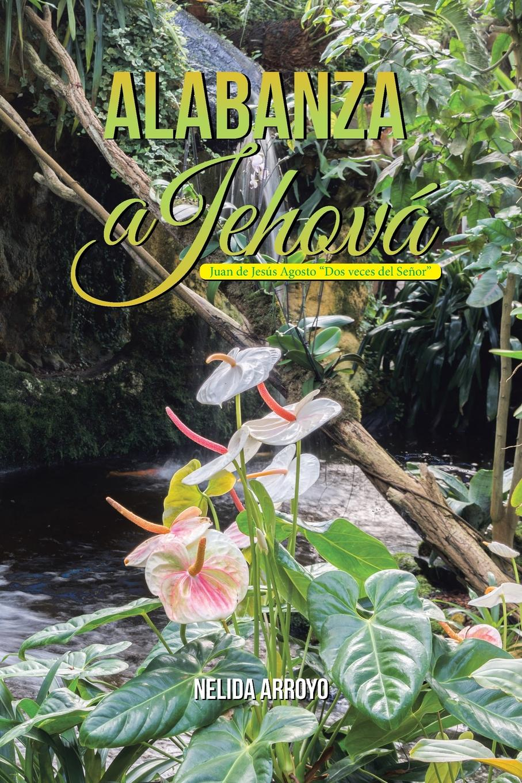 лучшая цена Nelida Arroyo Alabanza a Jehova. Juan de Jesus Agosto