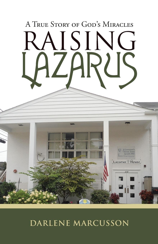 купить Darlene Marcusson Raising Lazarus. A True Story of God.s Miracles онлайн