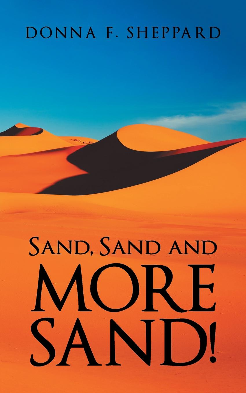Donna F. Sheppard Sand, Sand and More Sand. nina guilbeau god doesn t love us all the same