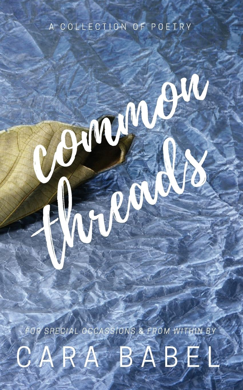 Cara Babel Common Threads. A Collection of Poetry a spool of blue thread