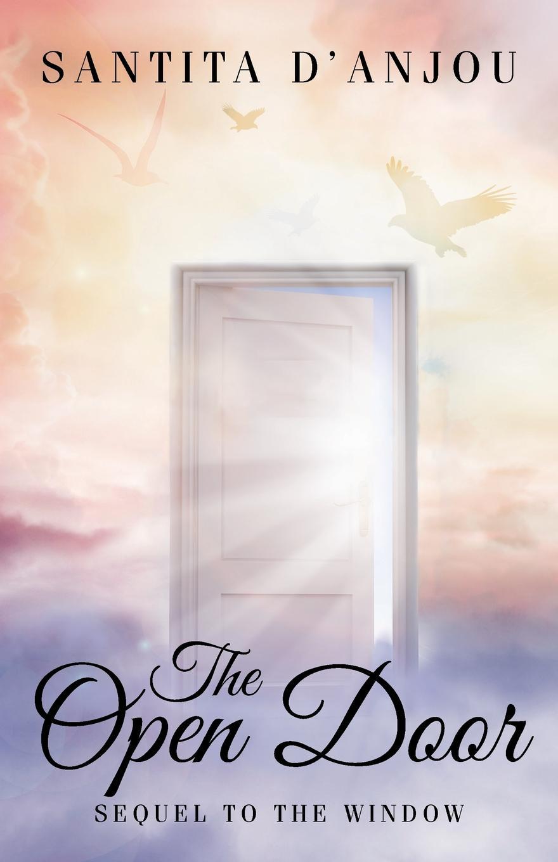 Santita D'Anjou The Open Door. Sequel to The Window open doors and three novellas