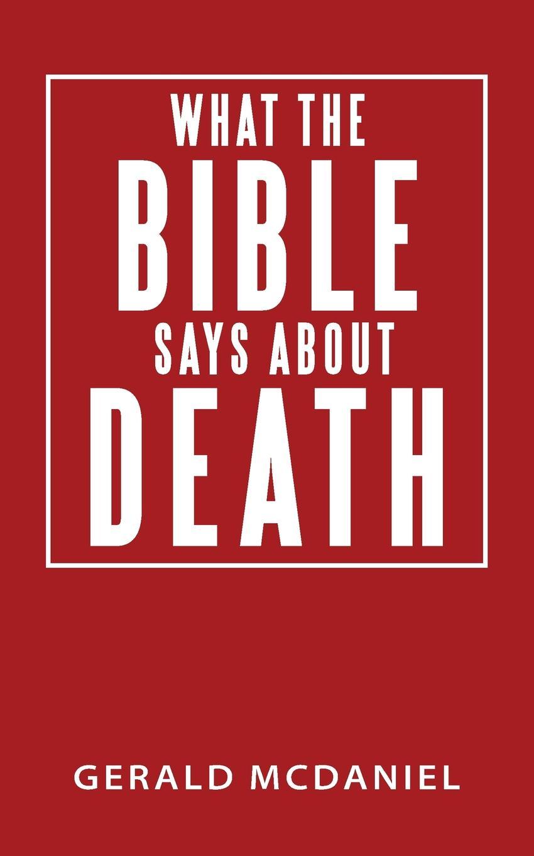 цены на Gerald McDaniel What the Bible says about Death  в интернет-магазинах