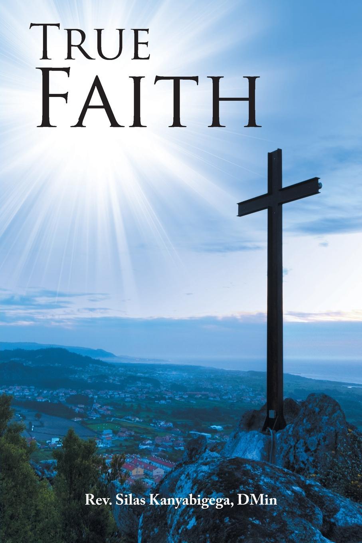 Rev. Silas Kanyabigega DMin True Faith the naked god