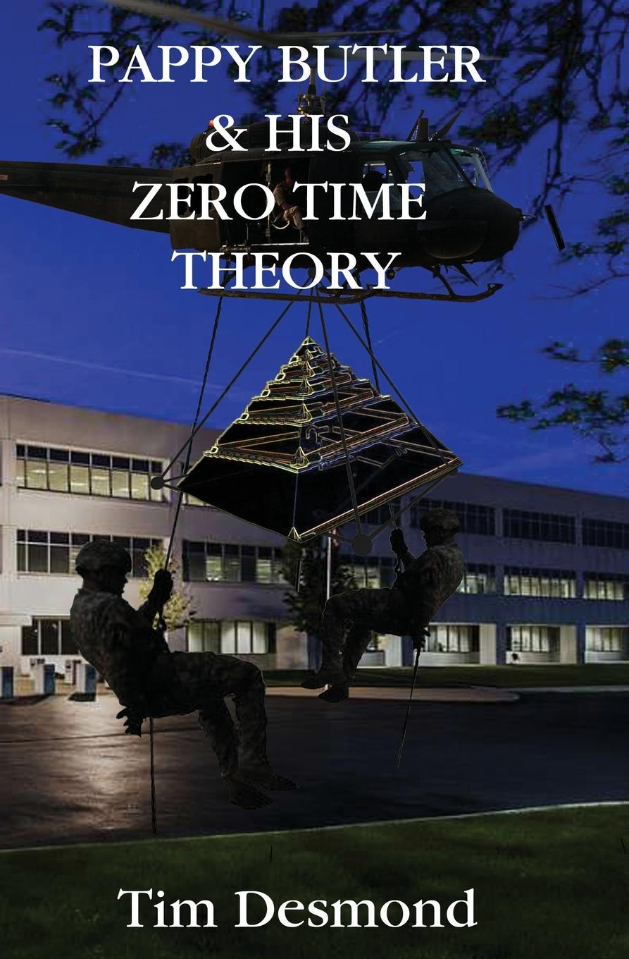 Tim Desmond Pappy Butler . His Zero Time Theory