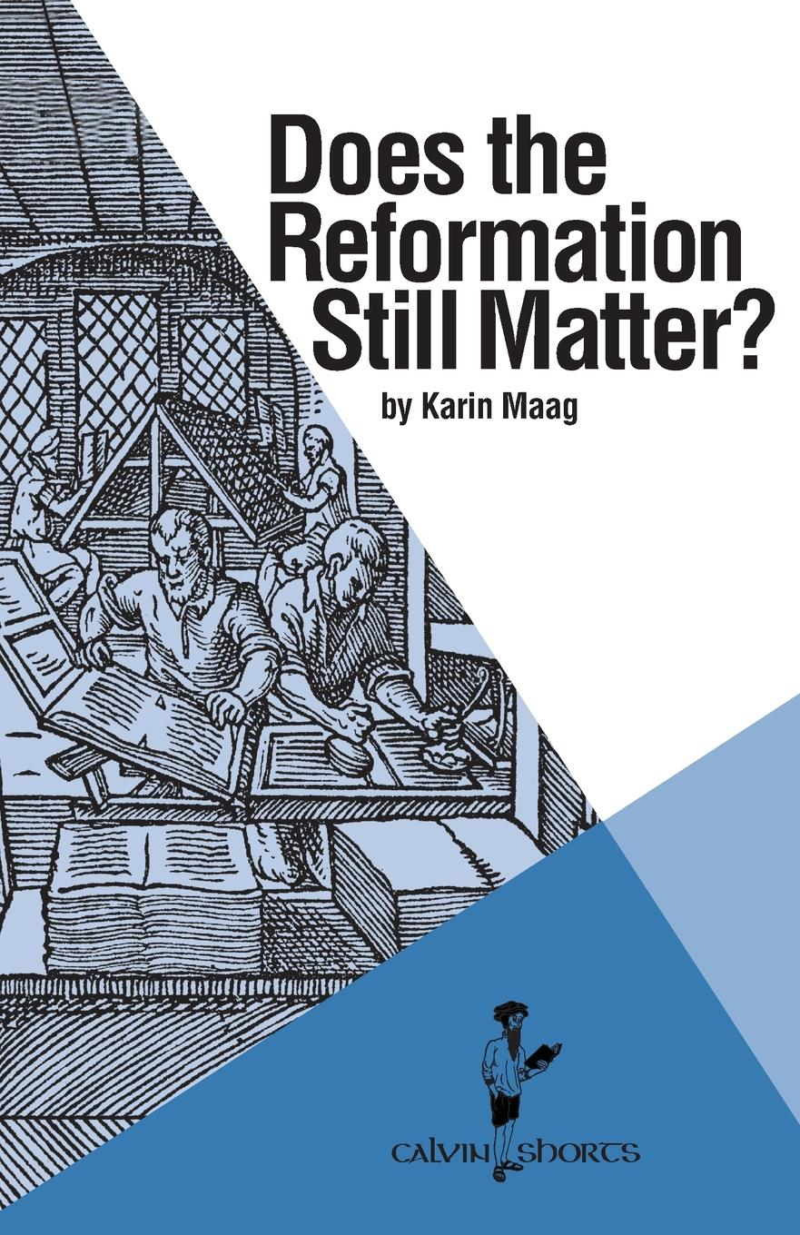 Karin Maag Does the Reformation Still Matter. the christians london