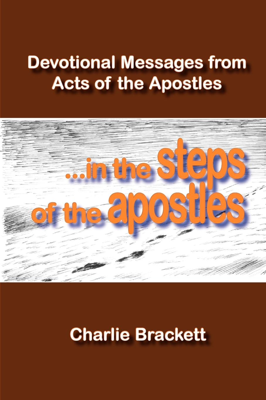 Charlie Brackett In the Steps of the Apostles rabbi dr ray looker acts of the apostles