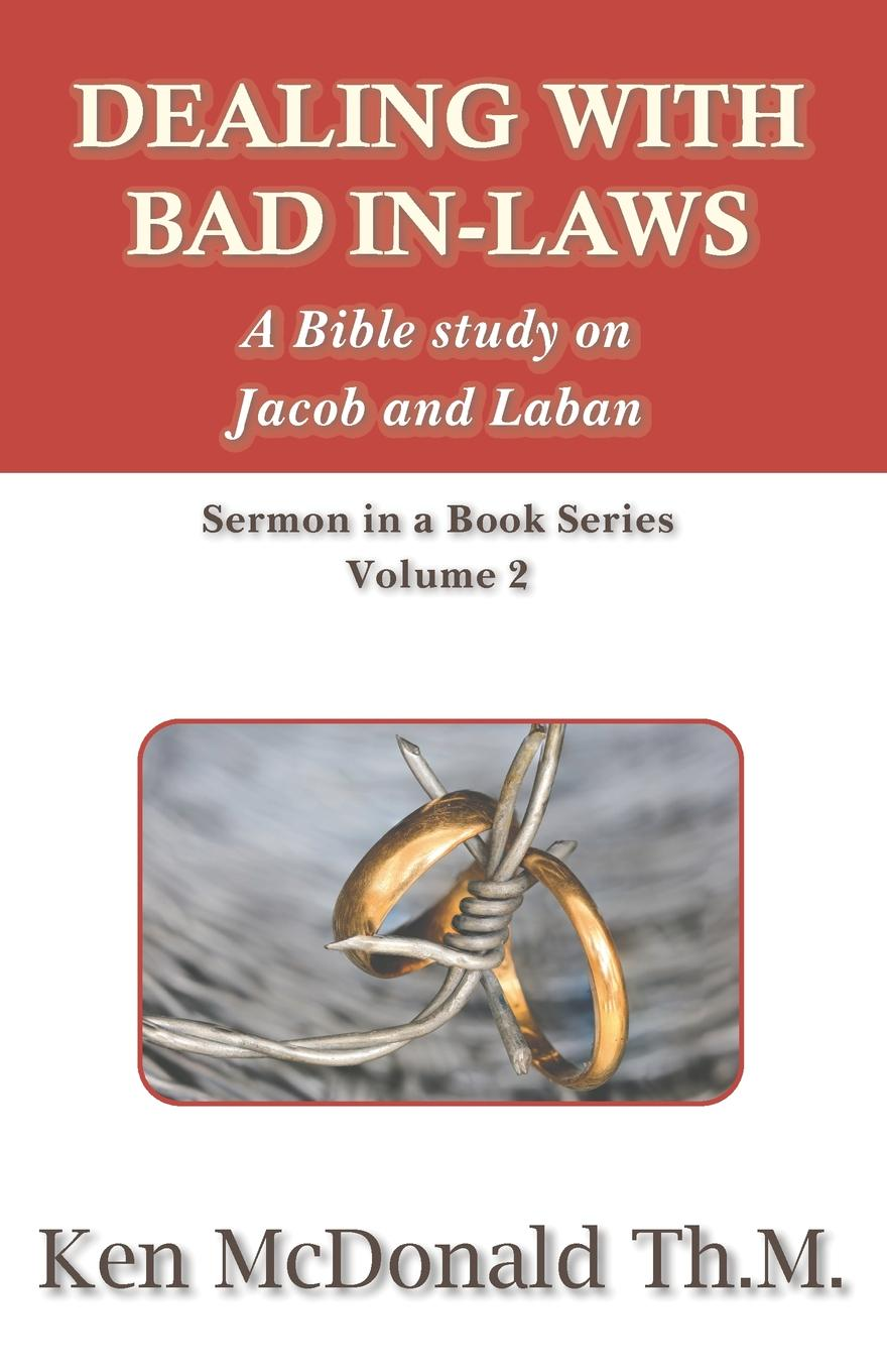 Dealing With Bad In-Laws. A Bible study on Jacob and Laban