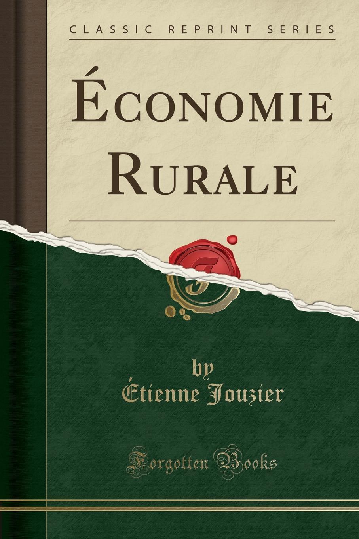 Economie Rurale (Classic Reprint) Excerpt fromР?conomie RuraleEugР?ne risler, lui aussi, aurait dР?...