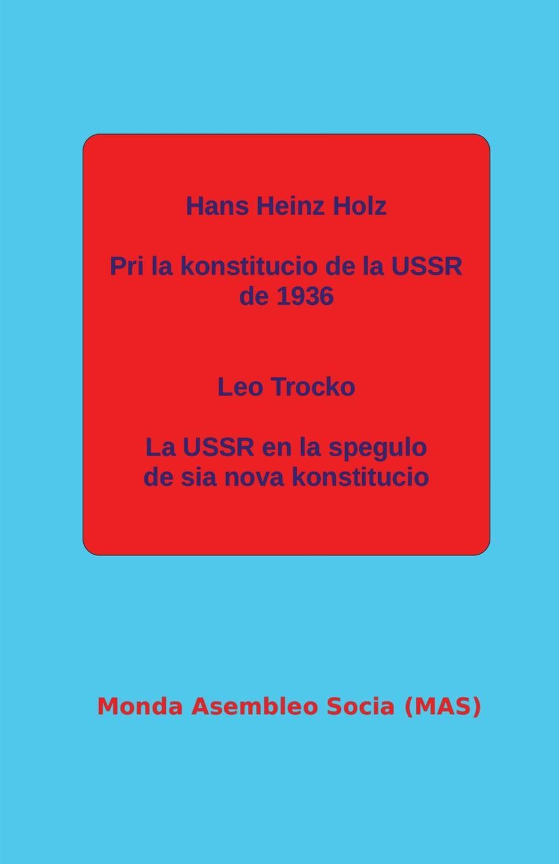 Hans Heinz Holz, Leo Trocko, Lucien Laurat Pri la konstitucio de la USSR de 1936; La USSR en la spegulo de sia nova konstitucio. la