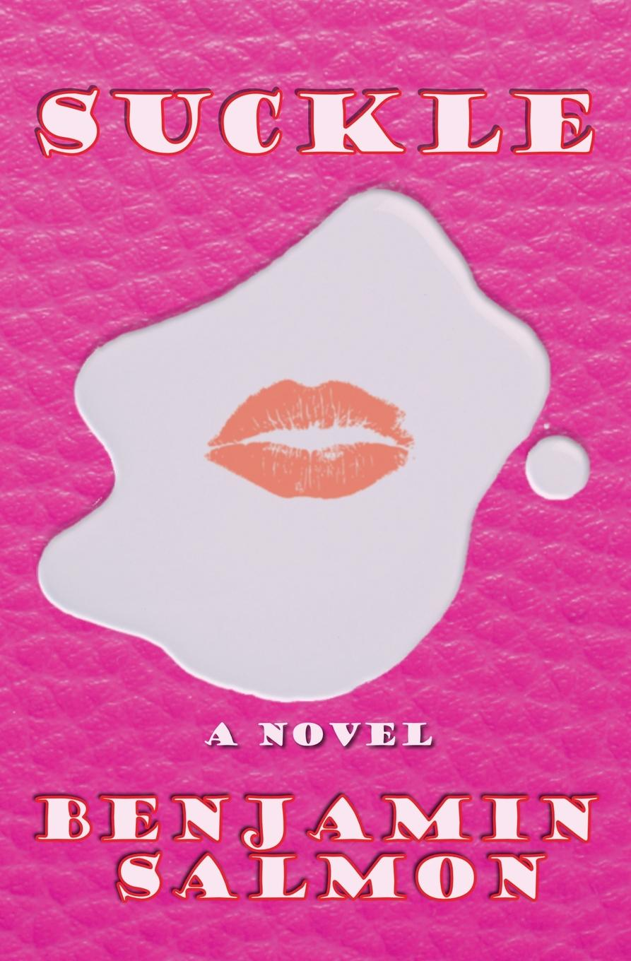 Suckle. A Novel Suckle is a muti-layered literary novel that grapples with diverse...