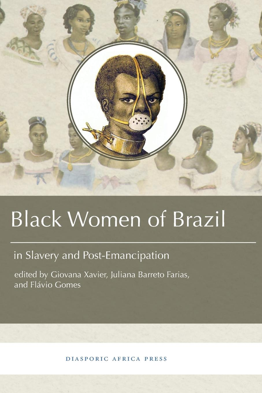 Black Women in Brazil in Slavery and Post-Emancipation charles edmond akers the rubber industry in brazil and the orient