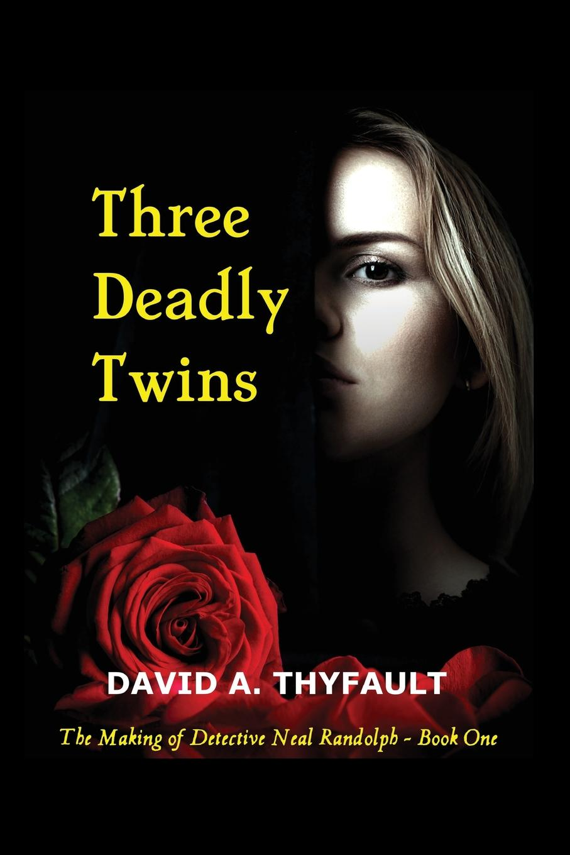 David A Thyfault Three Deadly Twins цена и фото