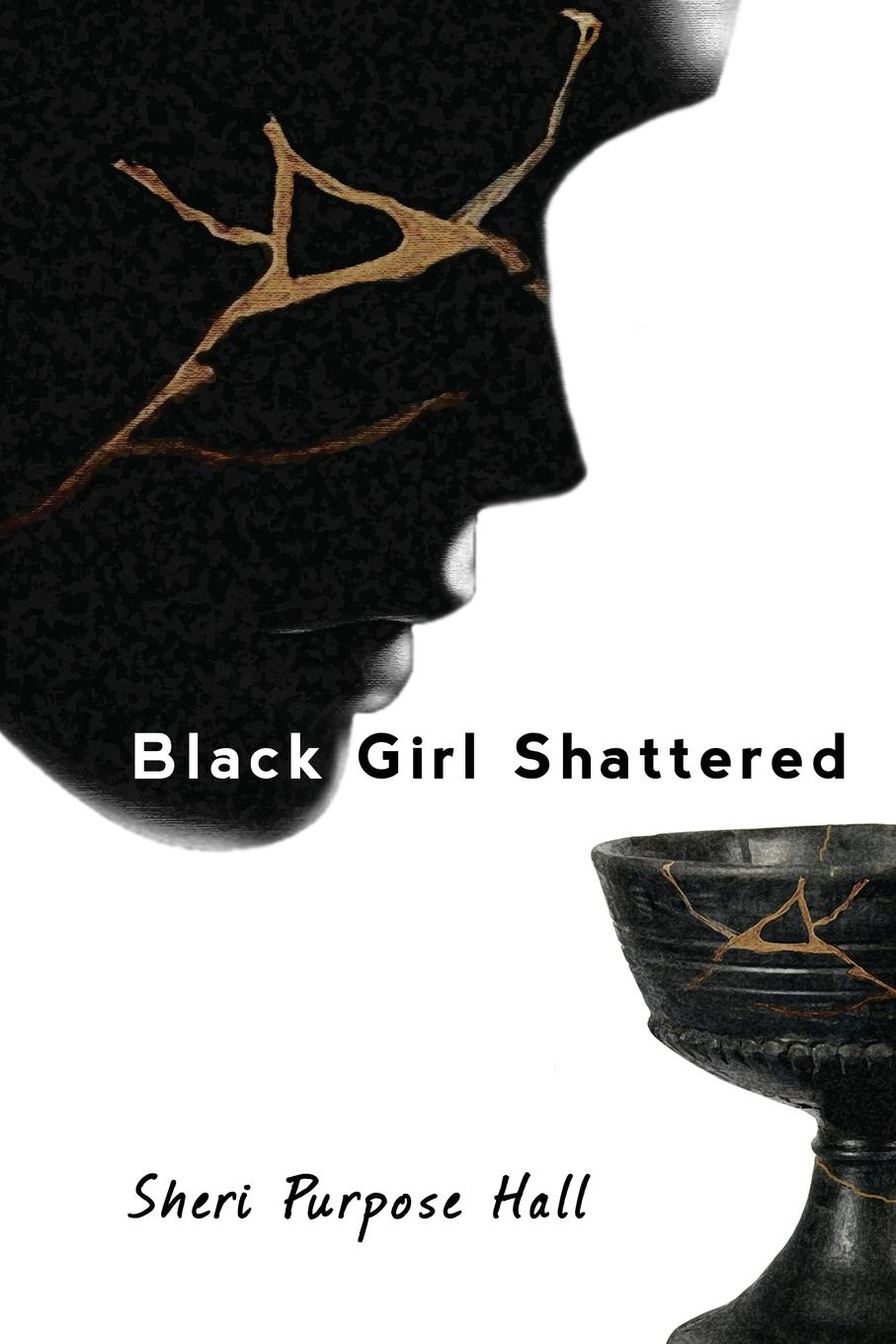 Sheri Purpose Hall Black Girl Shattered