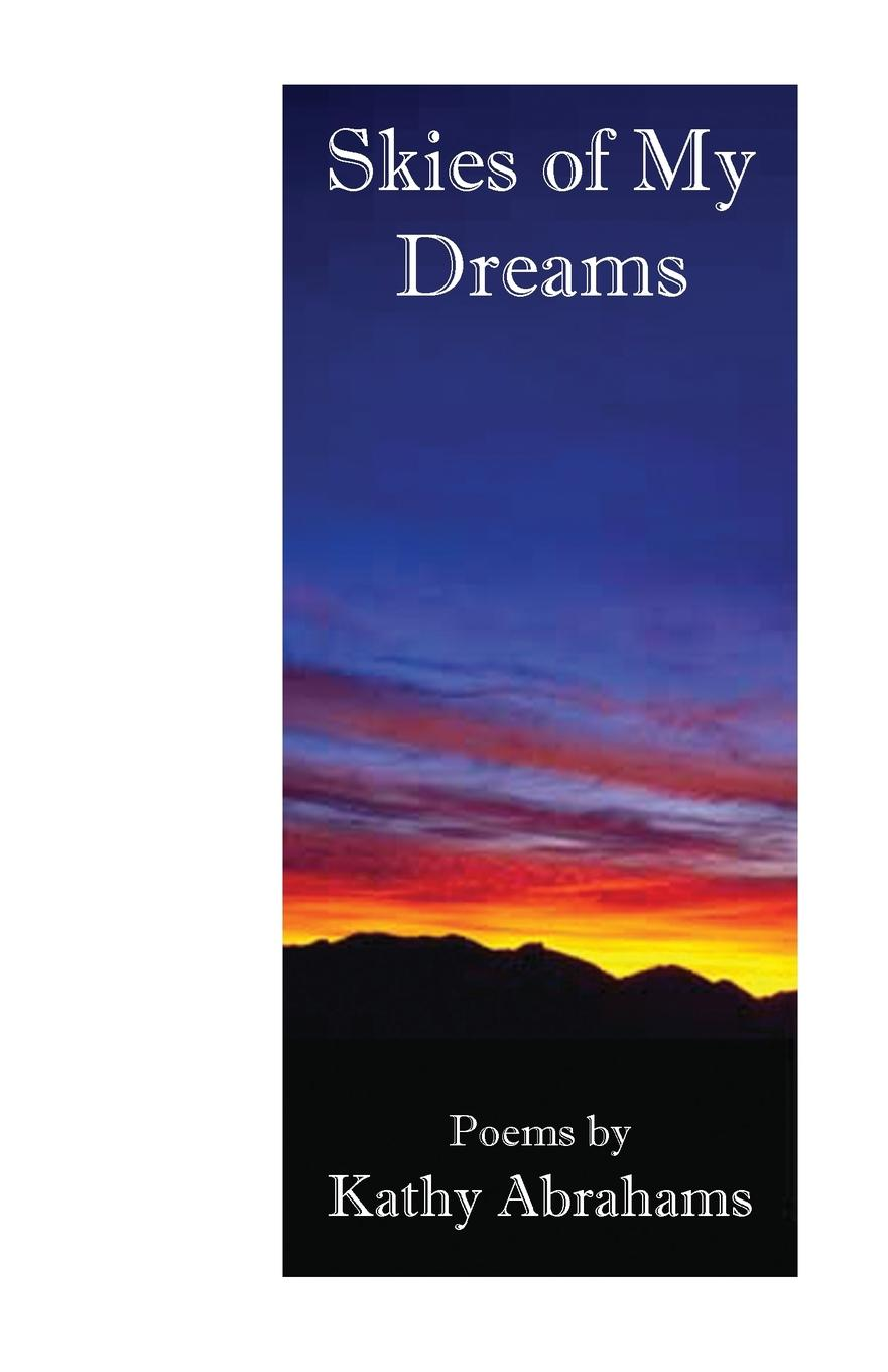 Kathy Abrahams Skies of My Dreams sandra archer johnson because of kathy