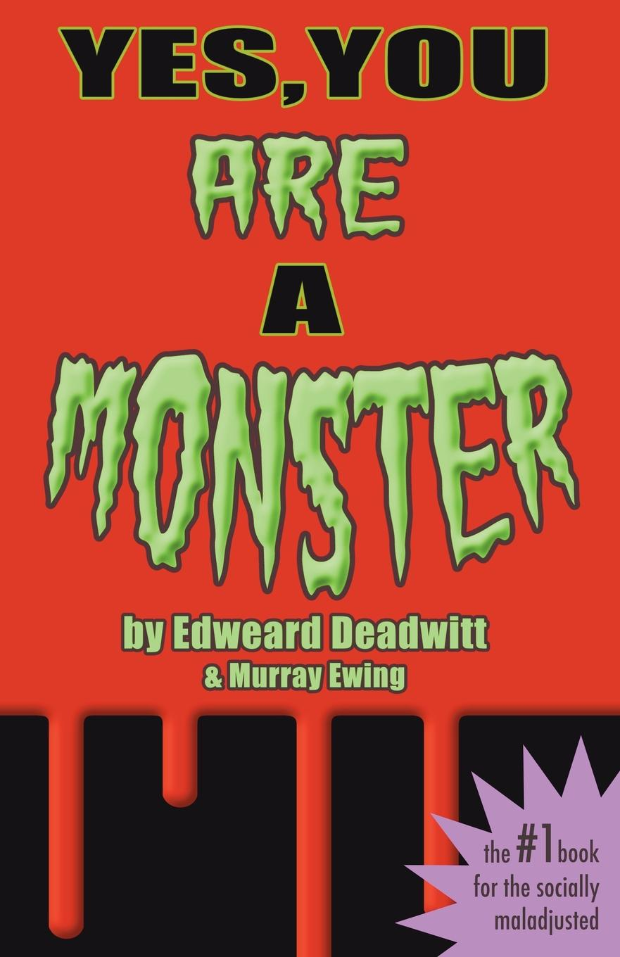 Edweard Deadwitt, Murray Ewing Yes, You ARE A Monster jody thompson why managing sucks and how to fix it a results only guide to taking control of work not people
