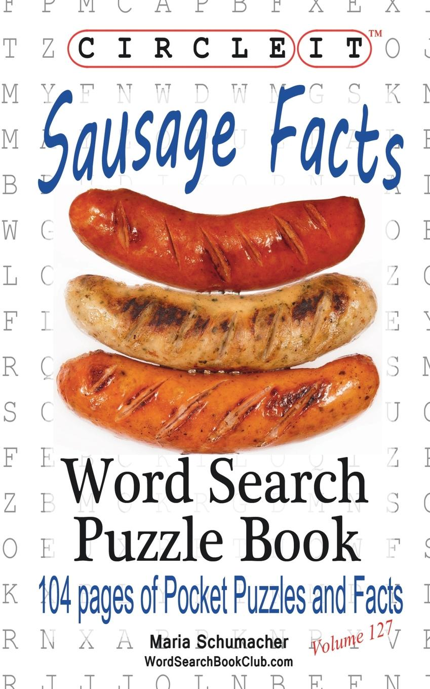 Lowry Global Media LLC, Maria Schumacher. Circle It, Sausage Facts, Word Search, Puzzle Book